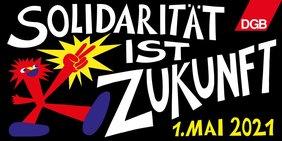 Solidarität ist Zukunft - Aufruf des Deutschen Gewerkschaftsbundes zum 1. Mai 2021 Teaserbild